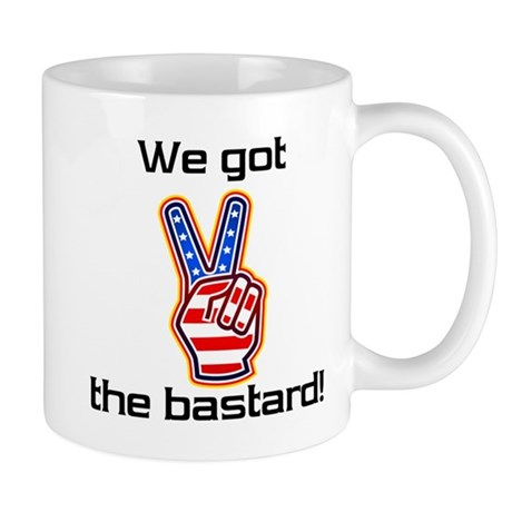 We got the bastard! Mug