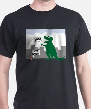 Stephen! Just coming! STE-REX T-Shirt