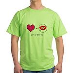 """""""Love Or Shut Up"""" Horiz. Design Green T-"""