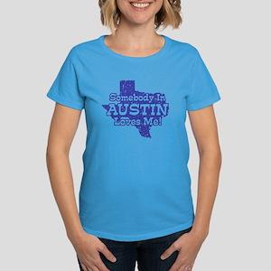 Somebody In Austin Loves Me Women's Dark T-Shirt