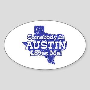 Somebody In Austin Loves Me Sticker (Oval)