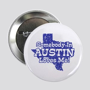 """Somebody In Austin Loves Me 2.25"""" Button"""
