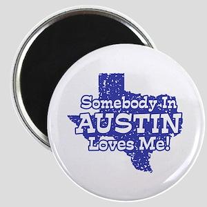 Somebody In Austin Loves Me Magnet