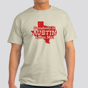 Somebody In Austin Loves Me Light T-Shirt