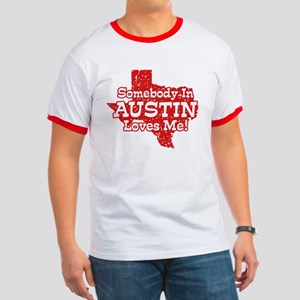 Somebody In Austin Loves Me Ringer T