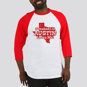 Somebody In Austin Loves Me Baseball Jersey