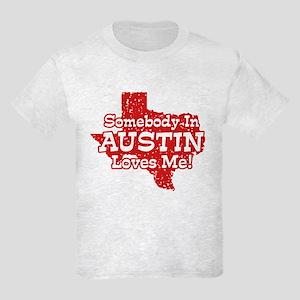 Somebody In Austin Loves Me Kids Light T-Shirt