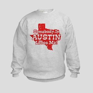 Somebody In Austin Loves Me Kids Sweatshirt