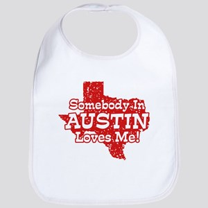 Somebody In Austin Loves Me Bib