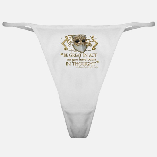 Shakespeare Great In Thought Quote Classic Thong