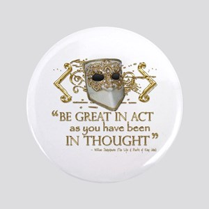"""Shakespeare Great In Thought Quote 3.5"""" Button"""