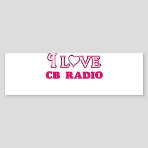 I Love Cb Radio Bumper Sticker
