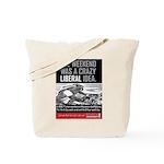 Tote Bag - Weekend Was a Crazy Liberal Idea