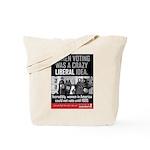 Tote Bag - Women voting was a crazy liberal idea