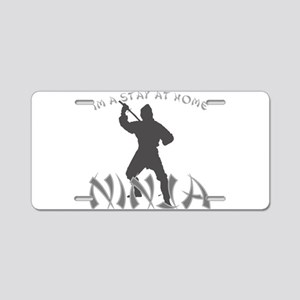 Stay at Home NINJA Aluminum License Plate