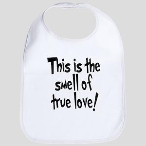 smell of true love Bib