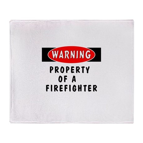 Property of a Firefighter Throw Blanket