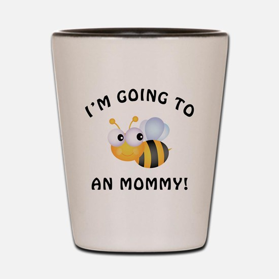 Going To Bee A Mommy Shot Glass
