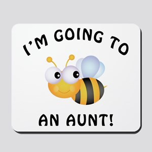 Going To Bee An Aunt Mousepad