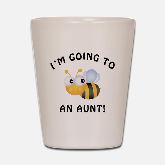 Going To Bee An Aunt Shot Glass