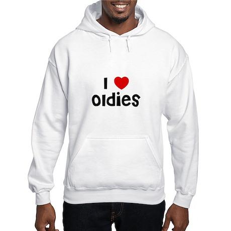 I * Oldies Hooded Sweatshirt