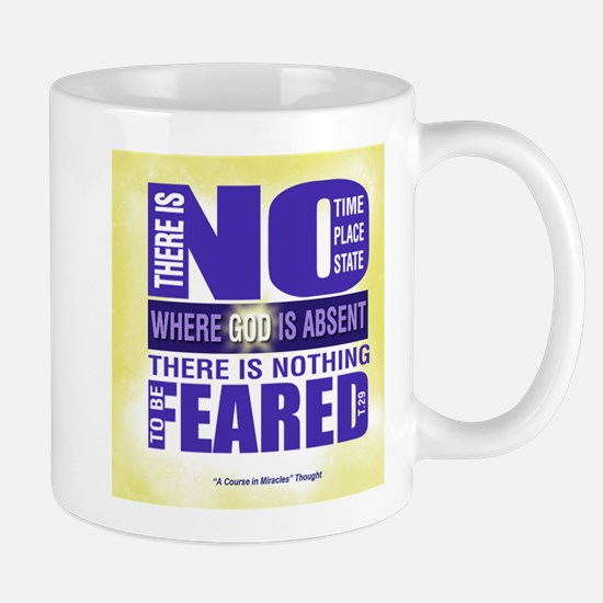 ACIM-There is nothing to be feared Mug