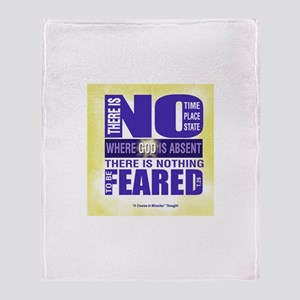 ACIM-There is nothing to be feared Throw Blanket