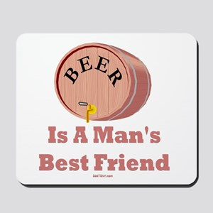 Beer Man's Best Friend Mousepad