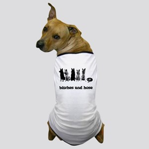 Bitches And Hose Shirt Dog T-Shirt