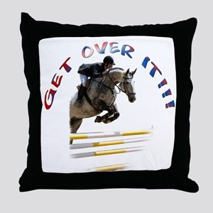 Get over It!!! Throw Pillow