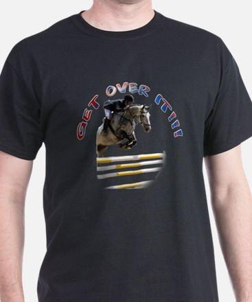 Get over It!!! T-Shirt