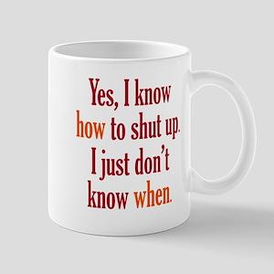 When to Shut Up Mug