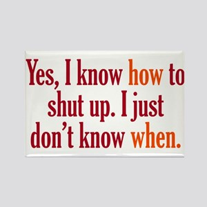 When to Shut Up Rectangle Magnet