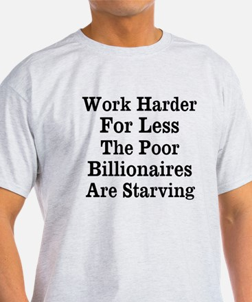 Work Harder For Less T-Shirt