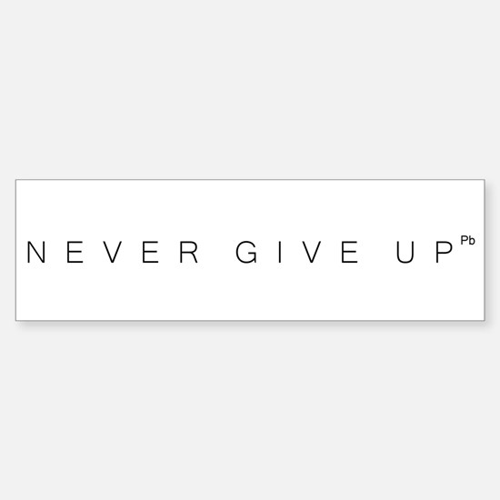 Never Give Up Pb Sticker (Bumper)