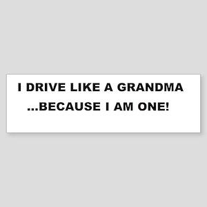I Drive Like a Grandma Sticker (Bumper)