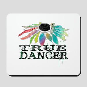 True Dancer Mousepad