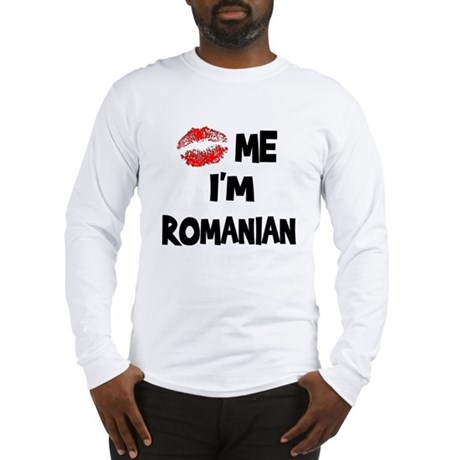 Kiss Me I'm Romanian Long Sleeve T-Shirt