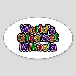 World's Greatest Mikaela Oval Sticker