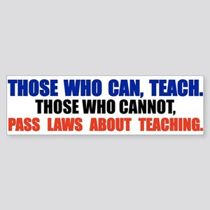 Those Who Can, Teach Sticker (Bumper)