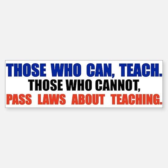 Those Who Can, Teach Sticker (Bumper)