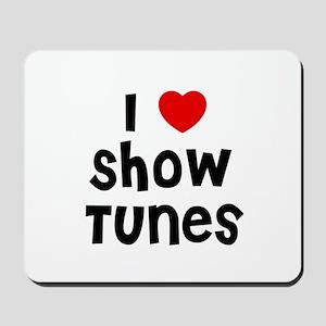 I * Show Tunes Mousepad