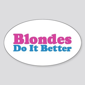 Blondes Do It Better Oval Sticker
