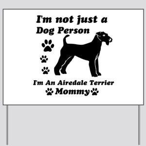 Airedale mommy Yard Sign
