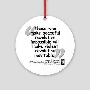 Kennedy Revolution Quote Ornament (Round)