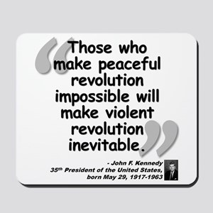 Kennedy Revolution Quote Mousepad