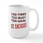 No Excuses Large Mug