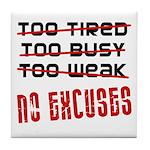 No Excuses Tile Coaster