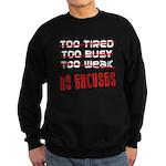 No Excuses Sweatshirt (dark)