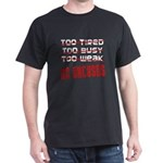 No Excuses Dark T-Shirt